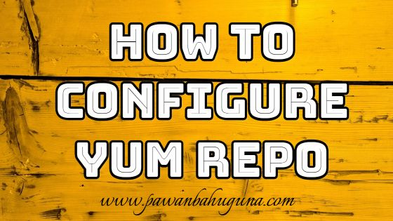 How to Configure Yum Repo using CD/DVD Rom in RHEL 7 / CentOS 7